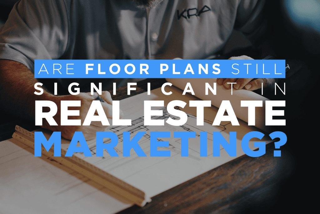 Are Floor Plans Still Significant In Real Estate Marketing