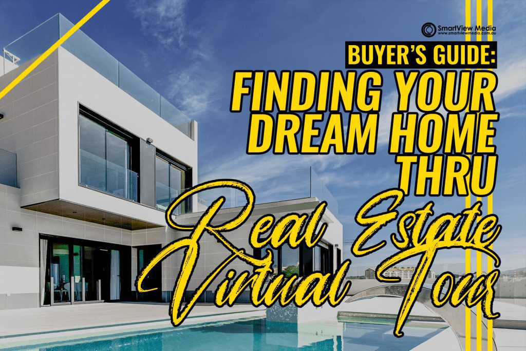 SmartView Media - Buyers Guide Finding Your Dream Home Thru Real Estate Virtual Tour