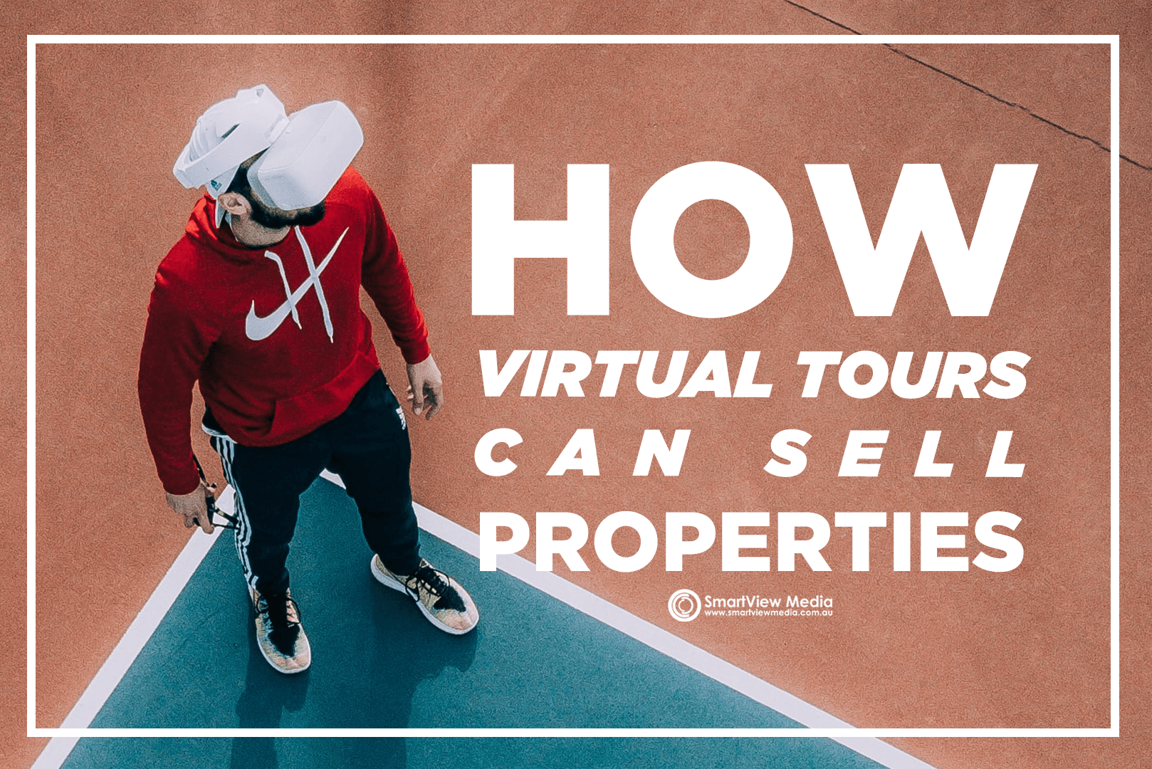 SmartView Media - How Virtual Tours Can Sell Properties