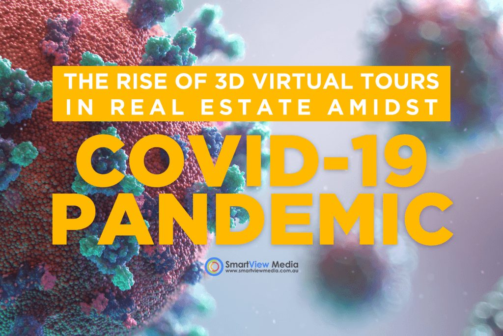 SmartView Media - The Rise of 3D Virtual Tours in Real Estate amidst COVID-19 Pandemic