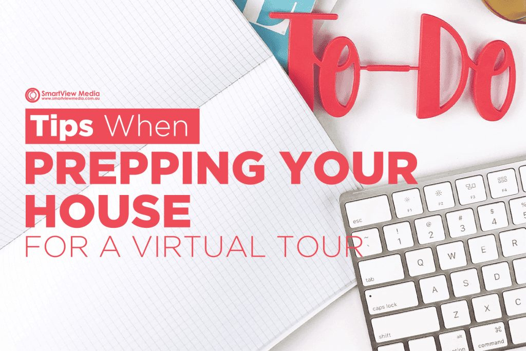 Tips When Prepping Your House A For Virtual Tour