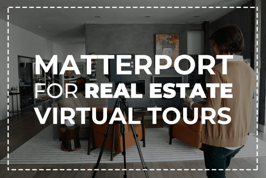 Matterport For Real Estate Virtual Tours