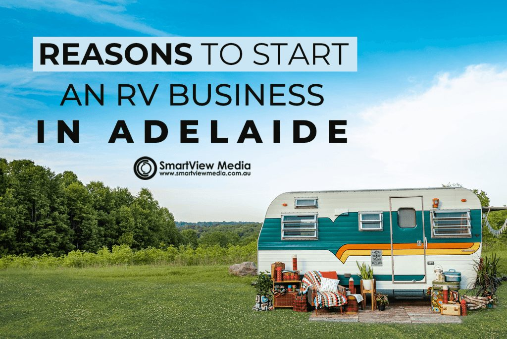Reasons To Start An RV Business In Adelaide