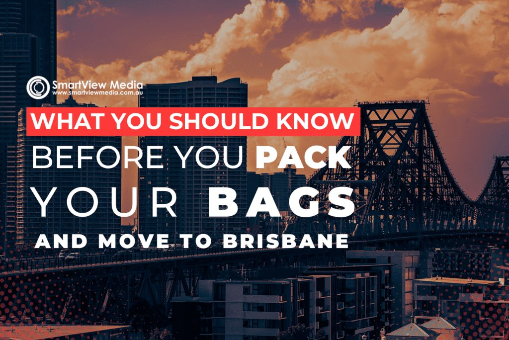 What You Should Know Before You Pack Your Bags And Move To Brisbane