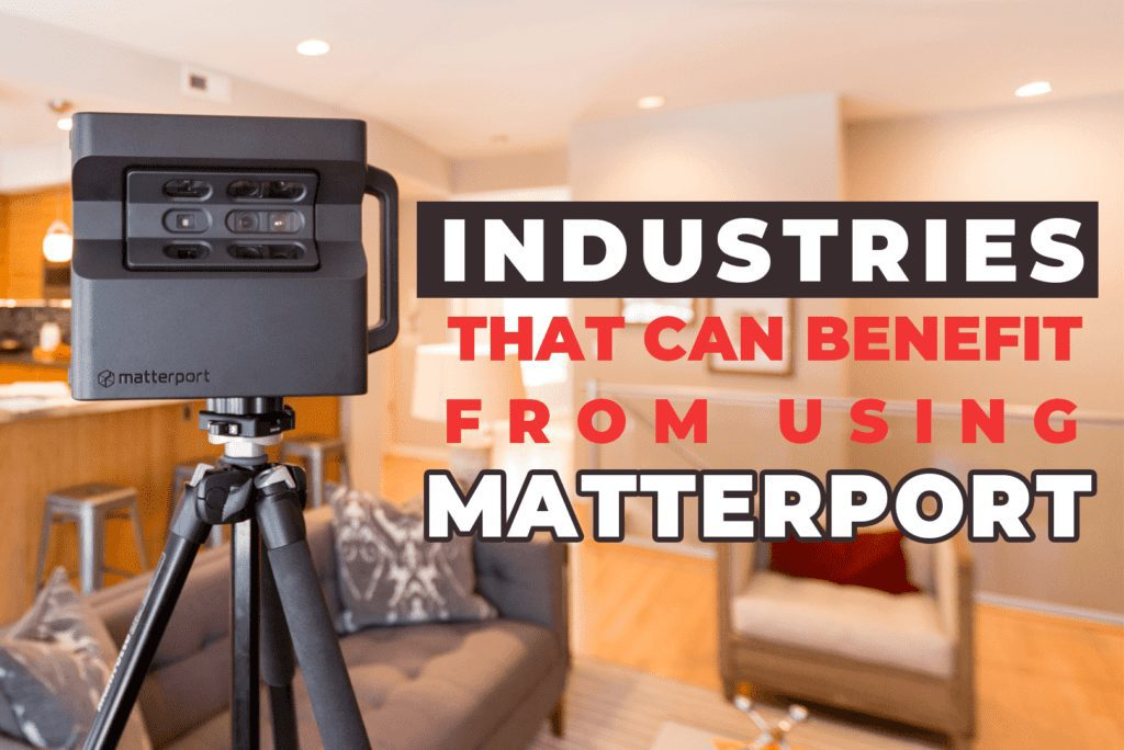 Industries That Can Benefit From Using Matterport