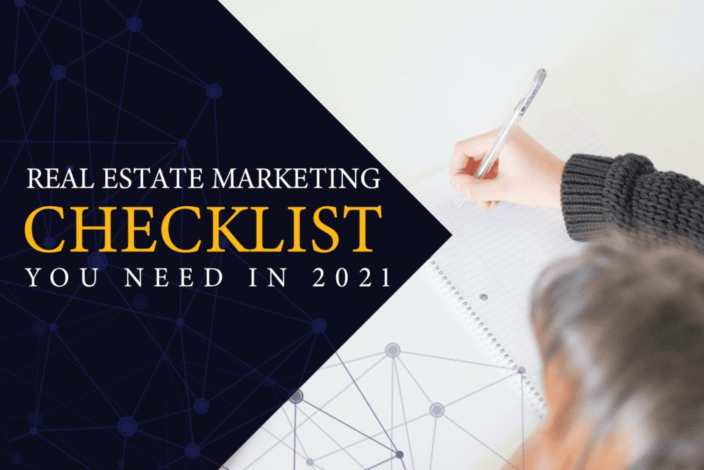 Real Estate Marketing Checklist You Need in 2021