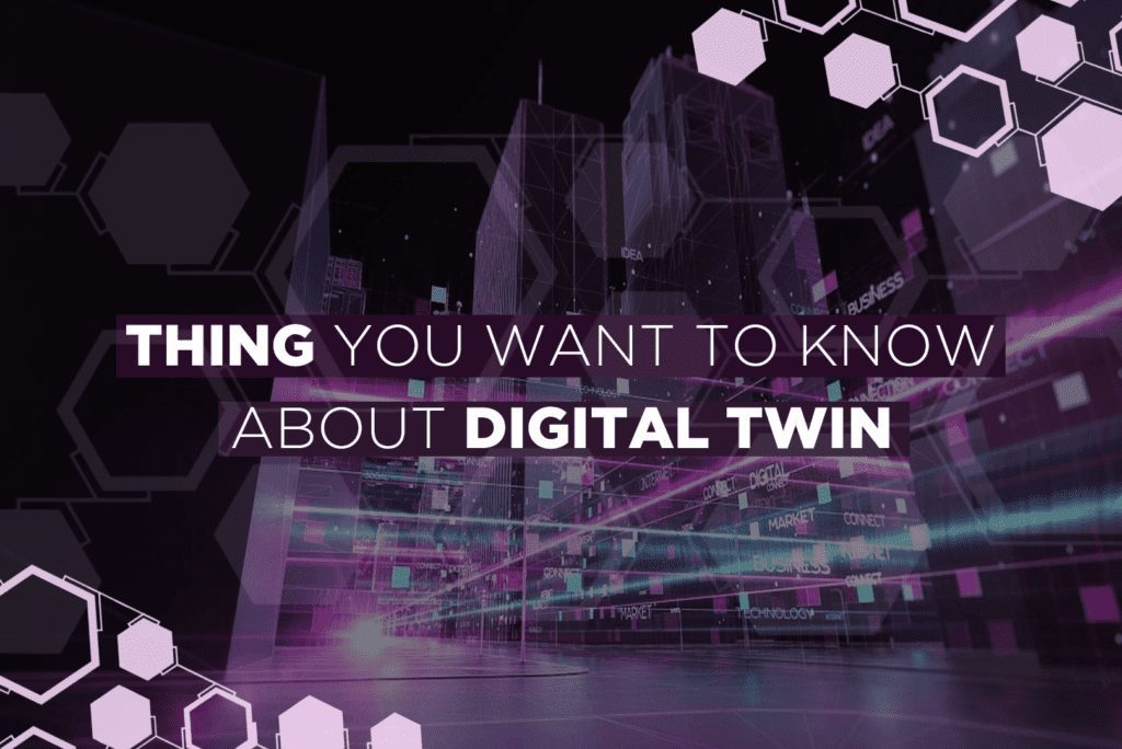 Thing You Want To Know About Digital Twin
