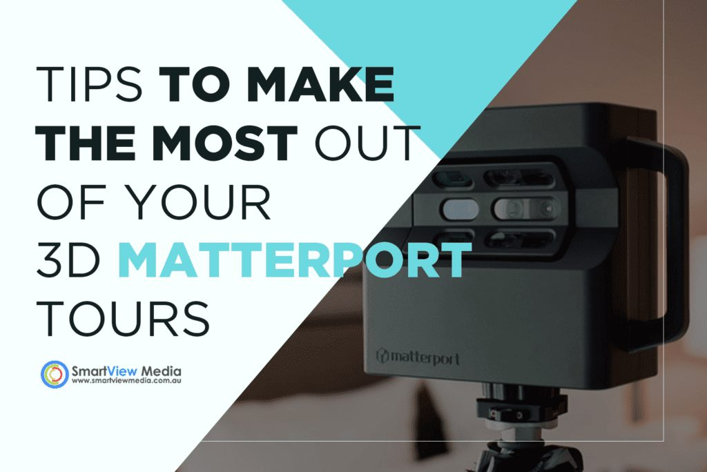 Tips To Make The Most Out Of Your 3D Matterport Tours