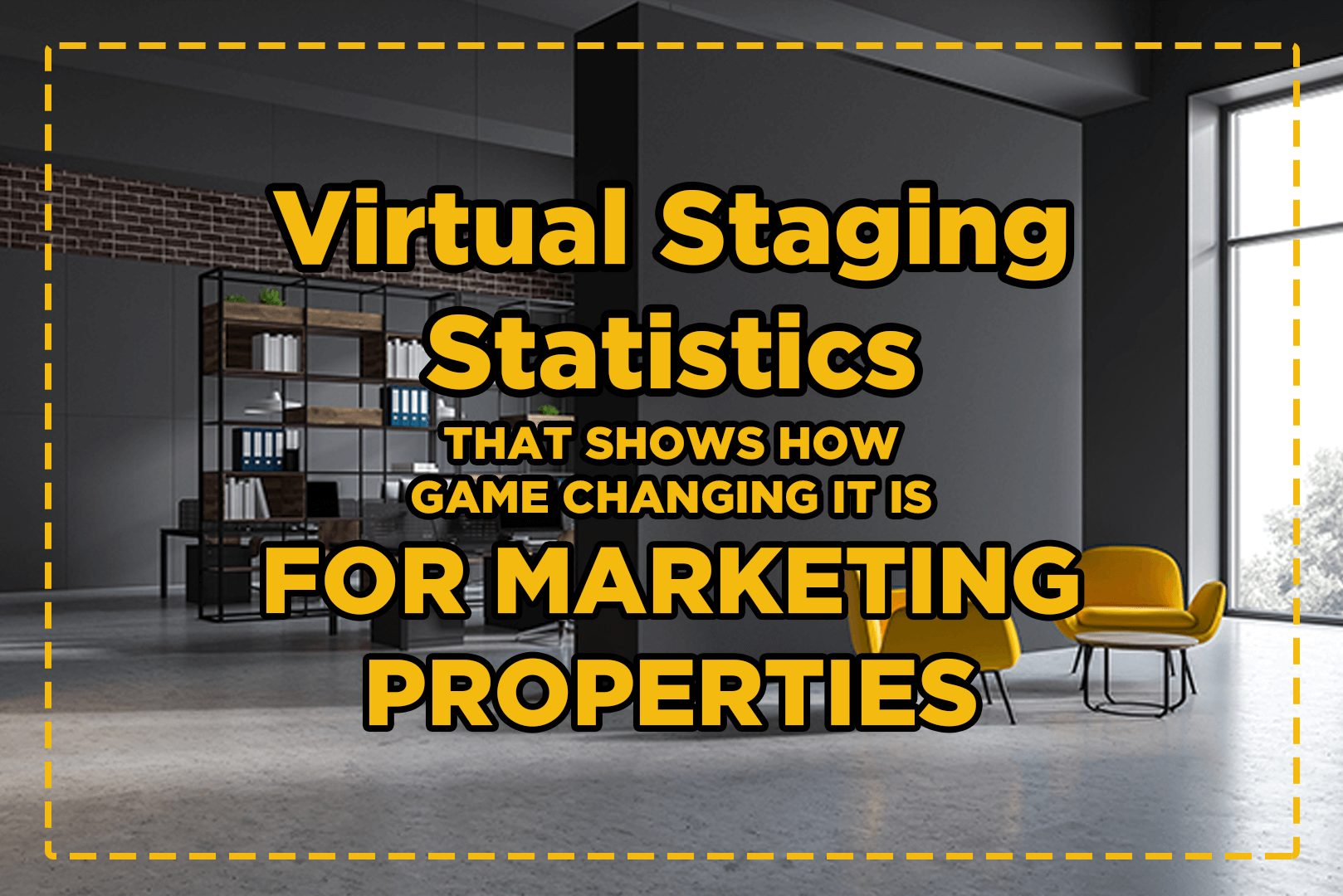 Virtual Staging Statistics That Shows How Game Changing It Is For Marketing Properties
