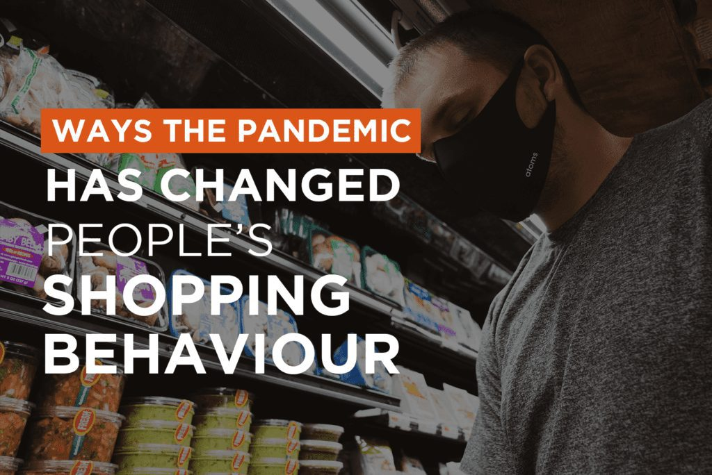 Ways The Pandemic Has Changed People's Shopping Behaviour
