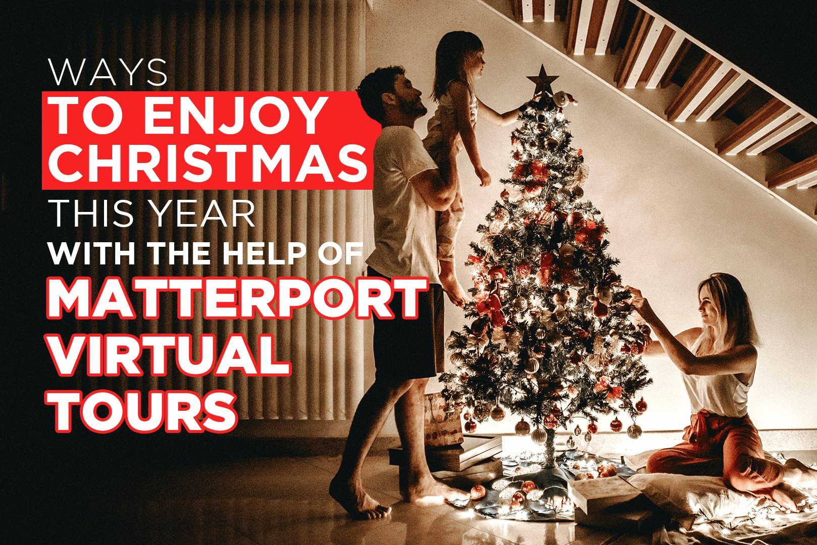Ways To Enjoy Christmas This Year With The Help Of Matterport Virtual Tours