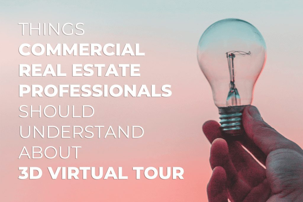 Things Commercial Real Estate Professionals Should Understand About 3D Virtual Tour