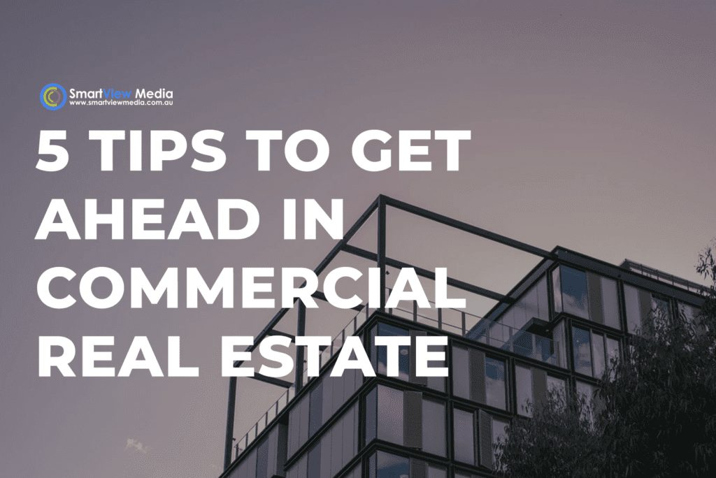 5 Tips To Get Ahead In Commercial Real Estate