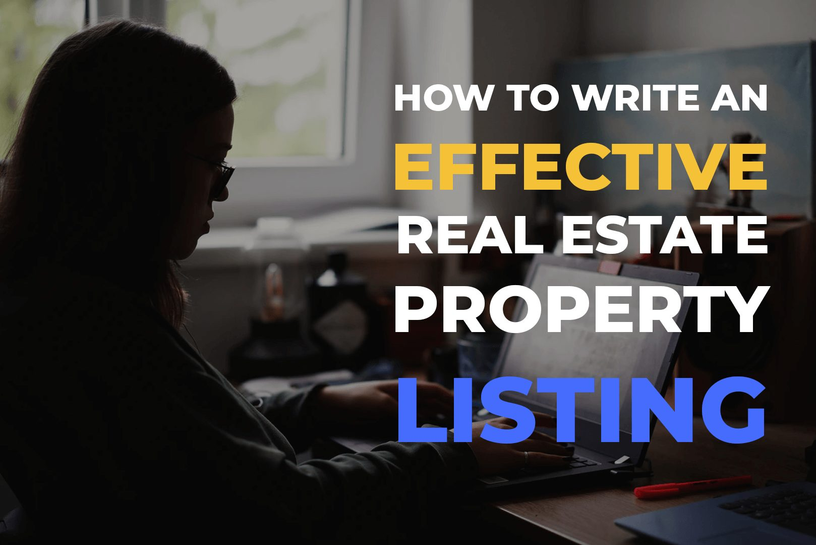 How To Write An Effective Real Estate Property Listing