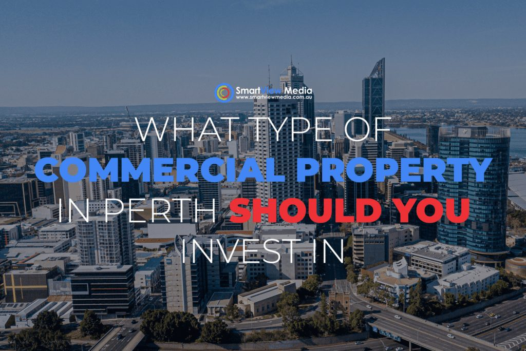 What Type Of Commercial Property In Perth Should You Invest In