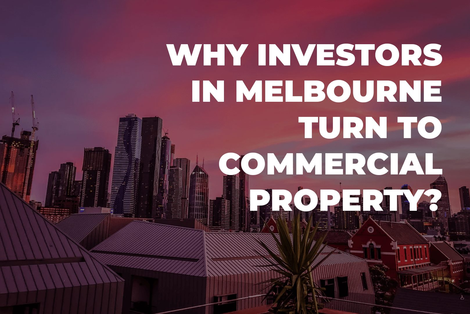 Why Investors In Melbourne Turn To Commercial Property