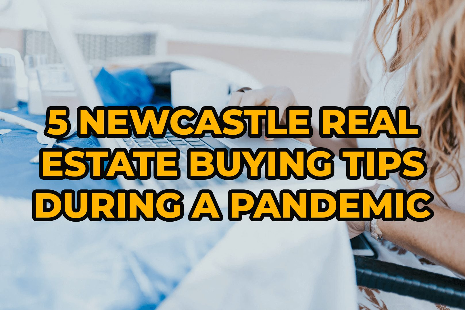5 Newcastle Real Estate Buying Tips During A Pandemic