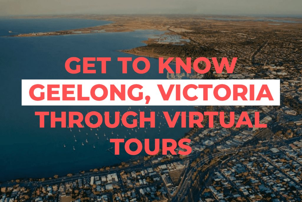 Get To Know Geelong, Victoria Through Virtual Tours
