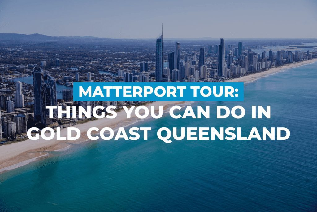Matterport Tour: Things You Can Do In Gold Coast Queensland