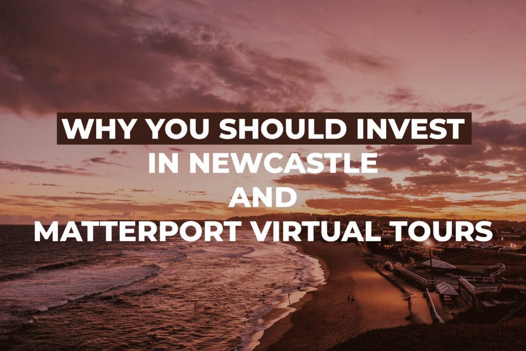 Why You Should Invest In Newcastle And Matterport Virtual Tours