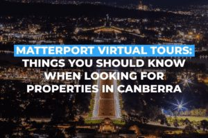 Matterport Virtual Tours: Things You Should Know When Looking For Properties In Canberra